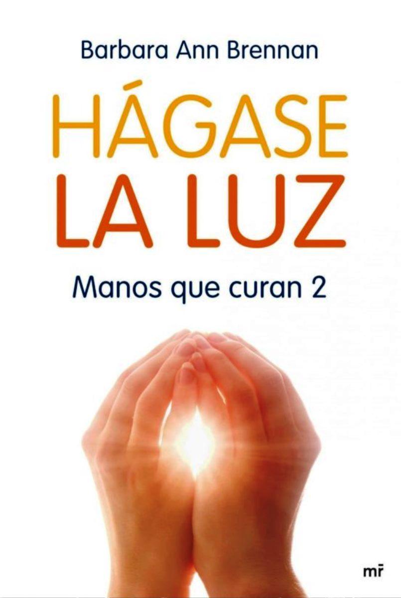 HAGASE LA LUZ . MANOS QUE CURAN 2