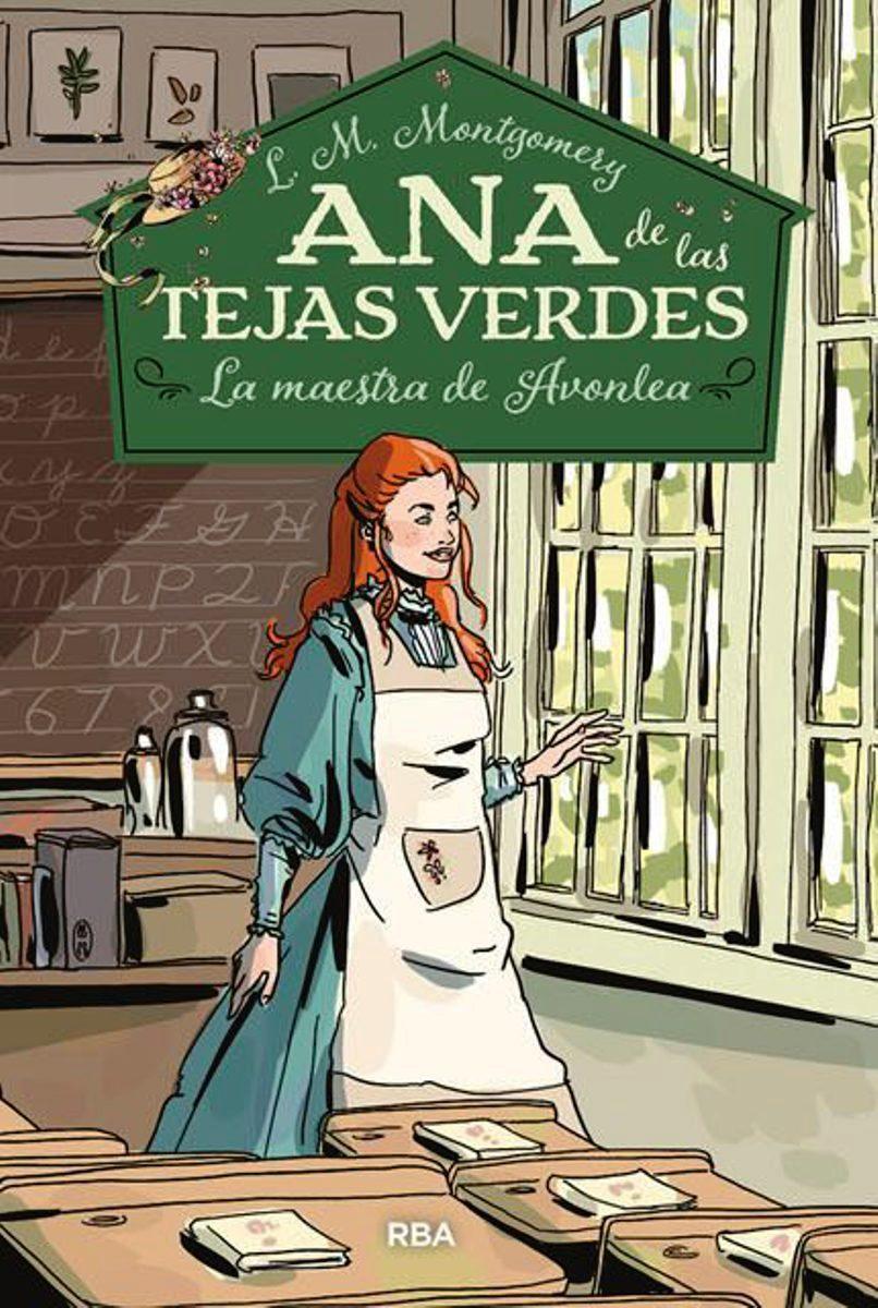 ANA DE LAS TEJAS VERDES 3 : LA MAESTRA DE AVONLEA