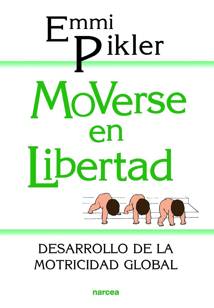 MOVERSE EN LIBERTAD : DESARROLLO DE LA MOTRICIDAD GLOBAL