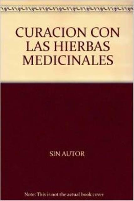 CURACION CON LAS HIERBAS MEDICINALES