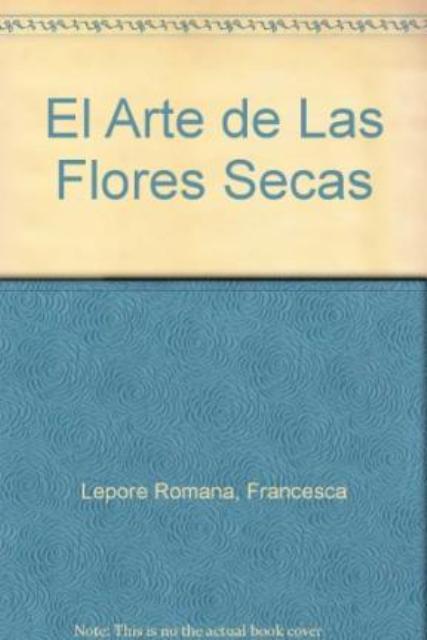 EL ARTE DE LAS FLORES SECAS