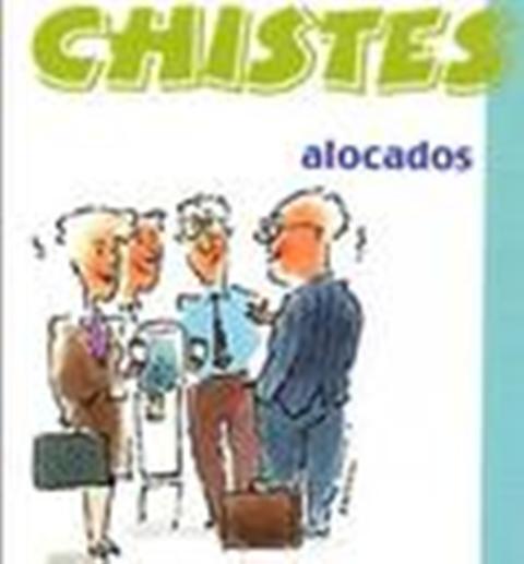 CHISTES , CHISTES Y MAS CHISTES ORIGINALES Y DIVERTIDOS