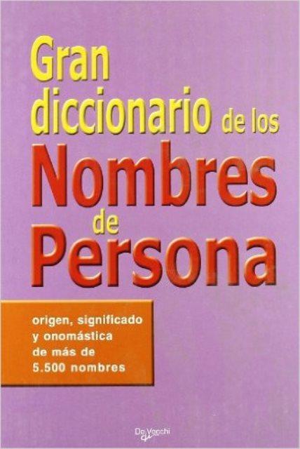 NOMBRES DE PERSONAS GRAN DICCIONARIO DE LOS