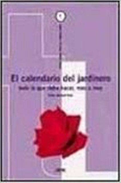 CALENDARIO DEL JARDINERO . TODO LO QUE DEBE HACER , MES A MES