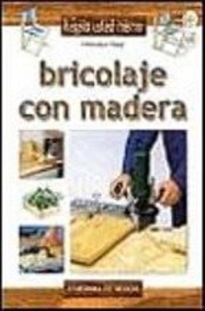 BRICOLAJE CON MADERA . HAGALO USTED MISMO