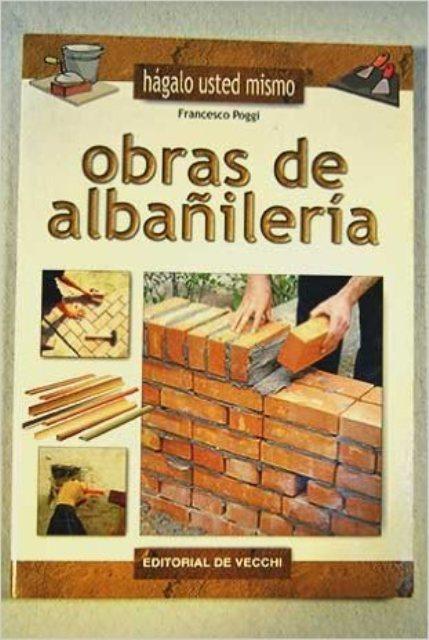 OBRAS DE ALBAÑILERIA . HAGALO USTED MISMO