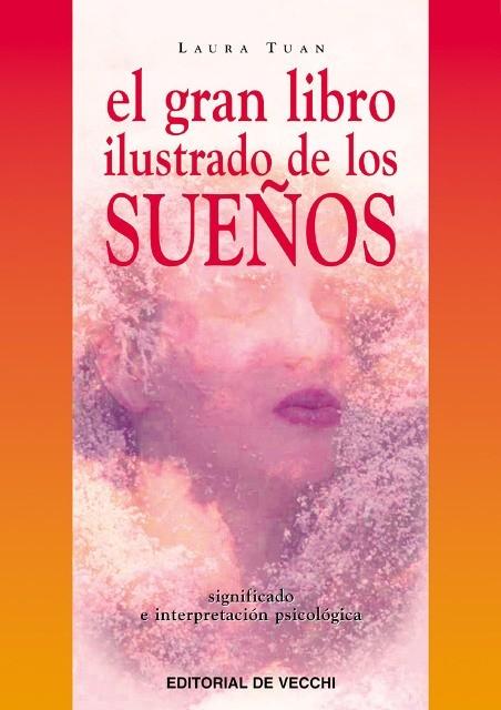 SUEÑOS EL GRAN LIBRO ILUSTRADO DE LOS