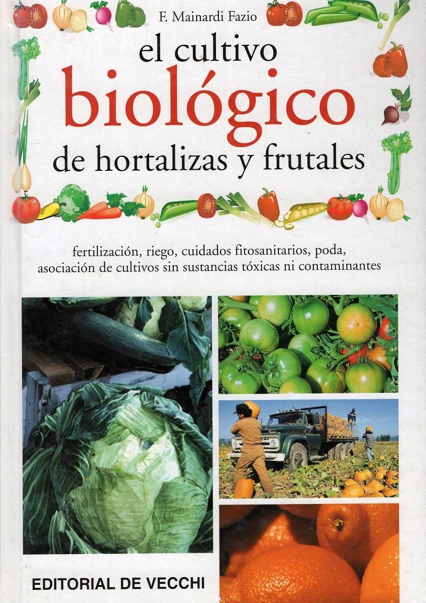 EL CULTIVO BIOLOGICO DE HORTALIZAS Y FRUTALES