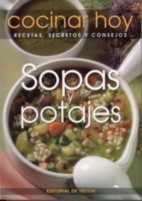 SOPAS Y POTAJES . COCINAR HOY