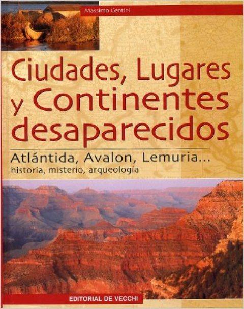 CIUDADES , LUGARES Y CONTINENTES DESAPARECIDOS