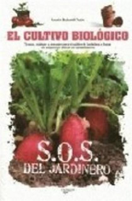 EL CULTIVO BIOLOGICO . S.O.S. DEL JARDINERO