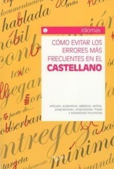 CASTELLANO COMO EVITAR LOS ERRORES MAS FRECUENTES EN EL