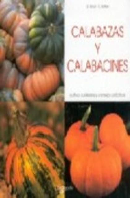 CALABAZAS Y CALABACINES . CULTIVO, CUIDADOS Y CONSEJOS PRÁCTICOS