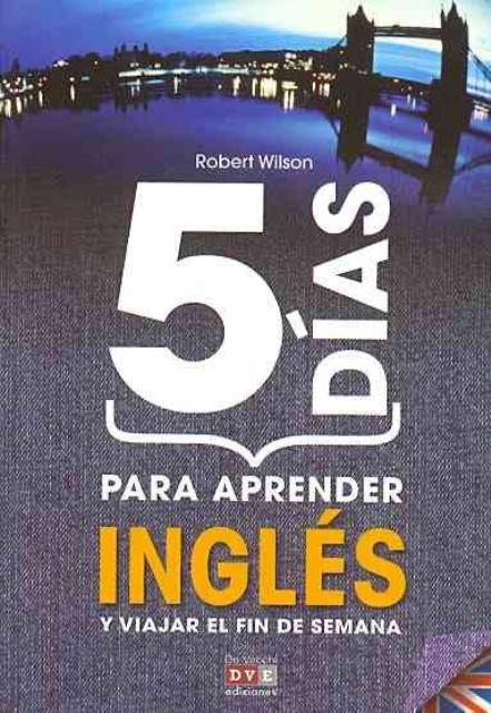 INGLES 5 DIAS PARA APRENDER Y VIAJAR EL FIN DE SEMANA