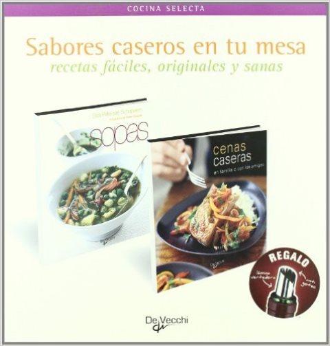 SABORES CASEROS EN TU MESA . RECETAS FACILES, ORIGINALES Y SANAS X 2T
