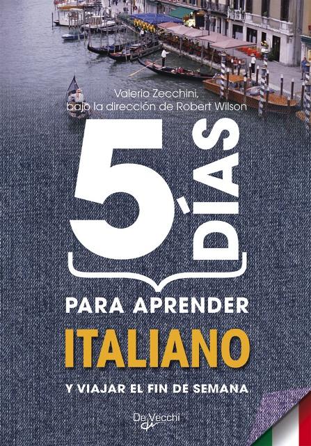 ITALIANO 5 DIAS PARA APRENDER Y VIAJAR EL FIN DE SEMANA