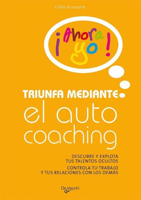 EL AUTO COACHING TRIUNFA MEDIANTE - ¡AHORA YO!