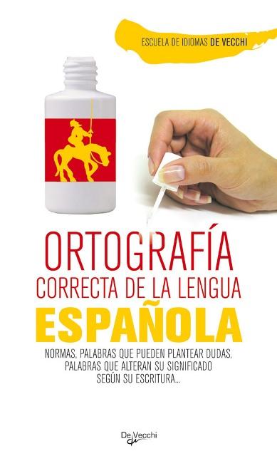 ESPAÑOLA ORTOGRAFIA CORRECTA DE LA LENGUA