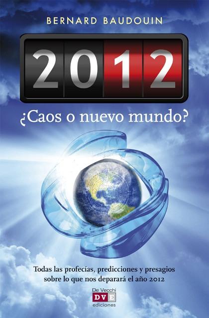 2012 ¿CAOS O NUEVO MUNDO?