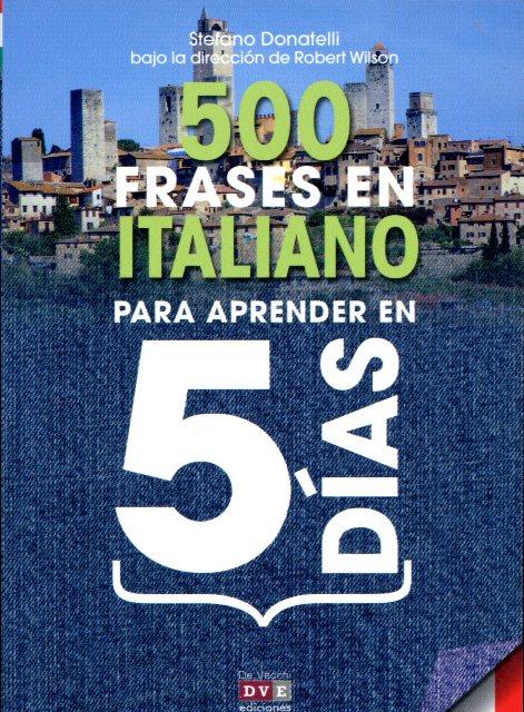ITALIANO 500 FRASES PARA EN APRENDER 5 DIAS