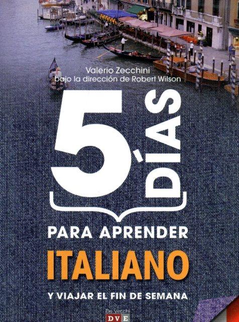 ITALIANO PARA APRENDER EN 5 DIAS Y VIAJAR EL FIN DE SEMANA