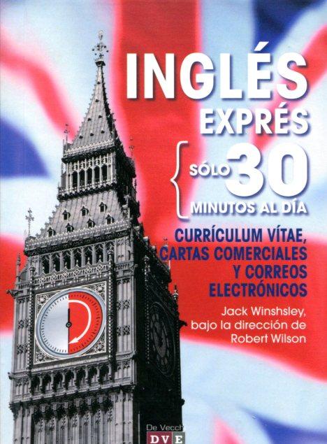 INGLES EXPRES SOLO 30 MINUTOS AL DIA - CURRICULUM VITAE - CARTAS COMERCIALES
