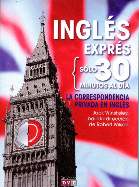 INGLES EXPRES SOLO 30 MINUTOS AL DIA . LA CORRESPONDENCIA PRIVADA EN INGLES