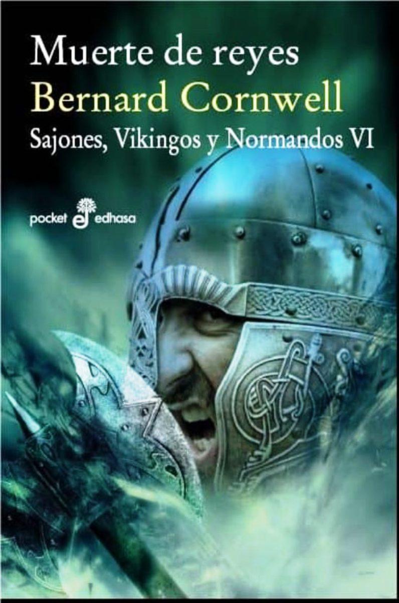MUERTE DE REYES (SAJONES , VIKINGOS Y NORMANDOS VI)