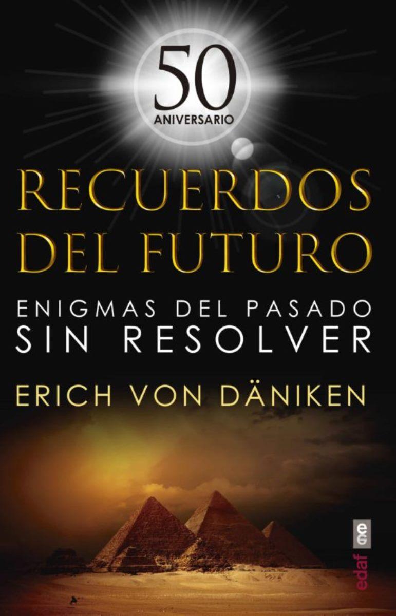 RECUERDOS DEL FUTURO . ENIGMAS SIN RESOLVER