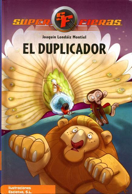 EL DUPLICADOR . SUPER FIERAS