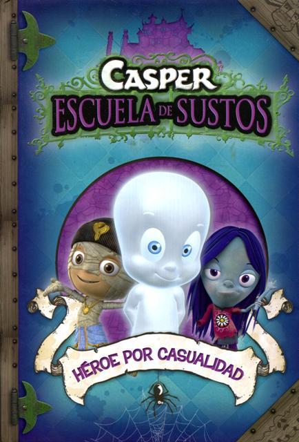 HEROE POR CASUALIDAD . CASPER ESCUELA DE SUSTOS