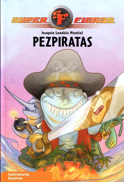 PEZPIRATAS . SUPER FIERAS