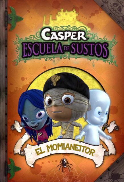 EL MOMIANEITOR . CASPER ESCUELA DE SUSTO