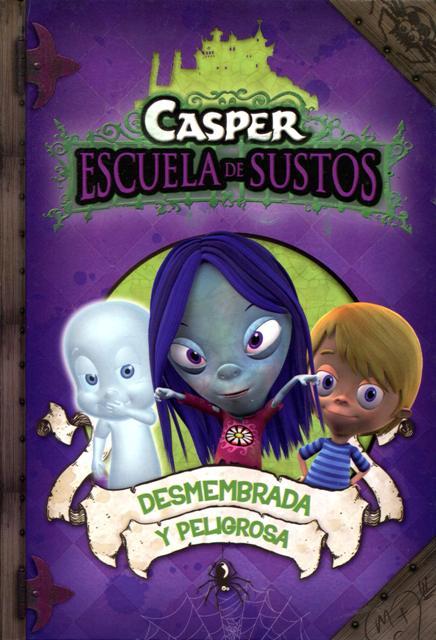 DESMENBRADA Y PELIGROSA . CASPER ESCUELA DE SUSTOS