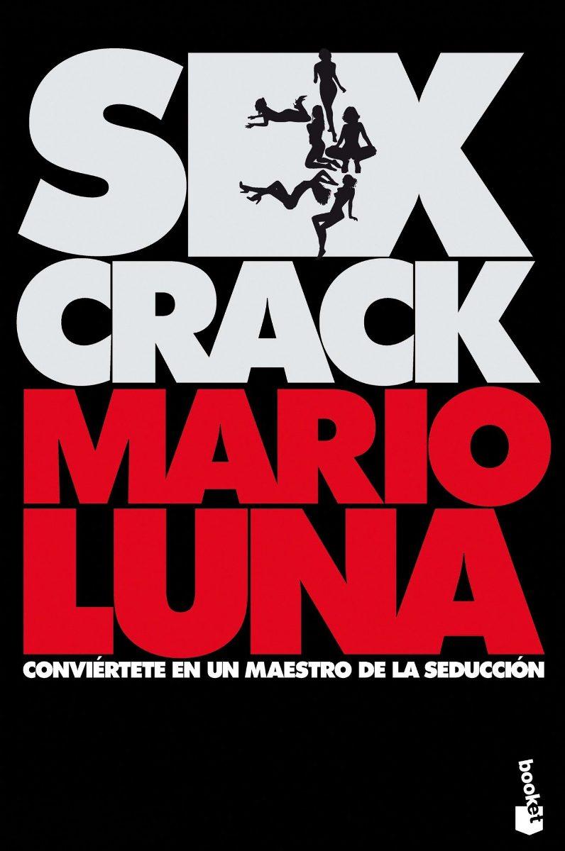 SEX CRAC . CONVIERTETE EN UN MAESTRO DE LA SEDUCCION