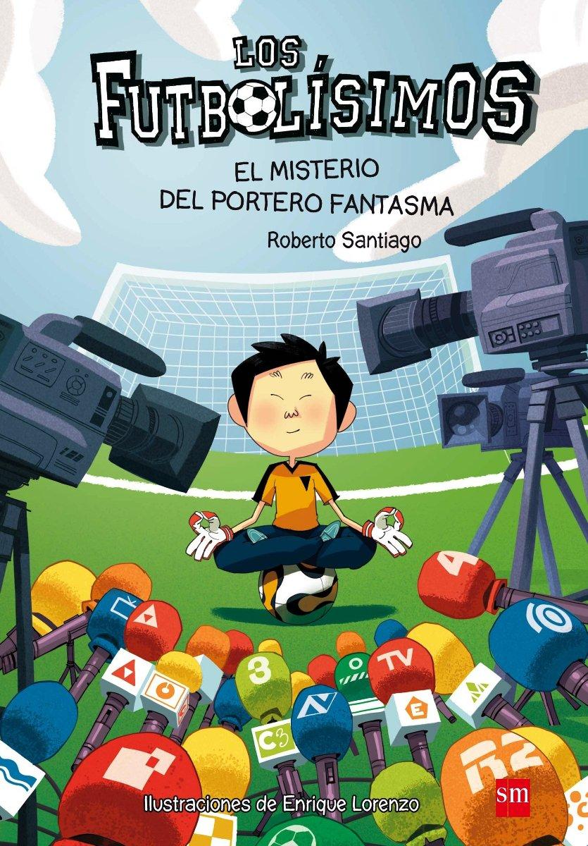 FUTBOLISIMOS 3 - EL MISTERIO DEL PORTERO FANTASMA