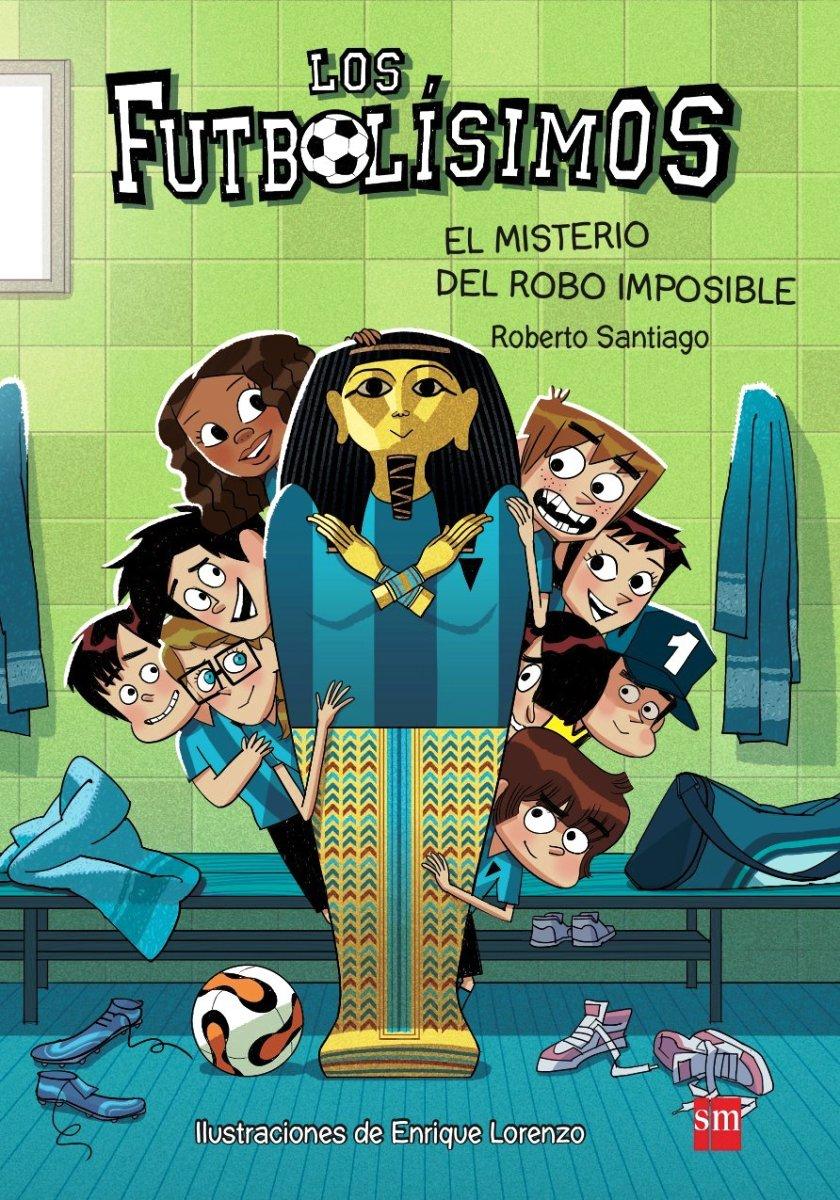 FUTBOLISIMOS 5 - EL MISTERIO DEL ROBO IMPOSIBLE