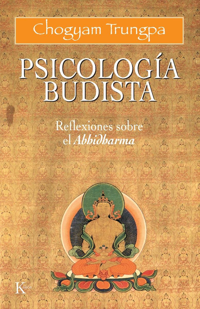 PSICOLOGIA BUDISTA - REFLEXIONES SOBRE EL ABHIDHARMA