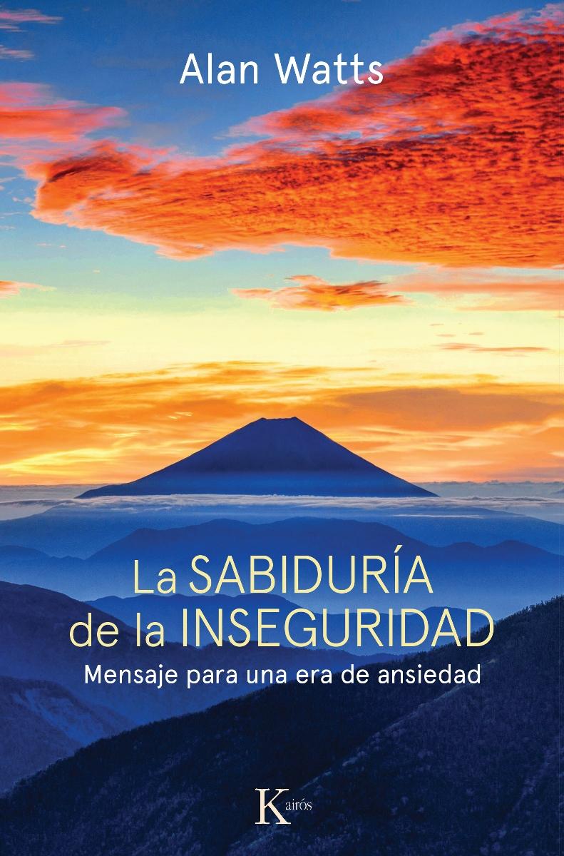 LA SABIDURIA DE LA INSEGURIDAD (ED.ARG.)