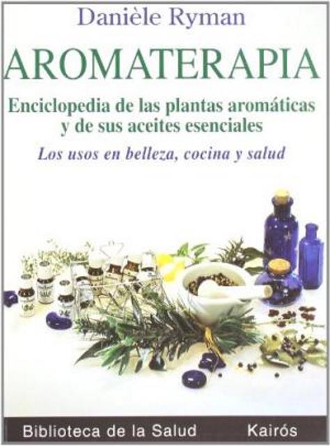 AROMATERAPIA . ENCICLOPEDIA PLANTAS AROMATICAS...