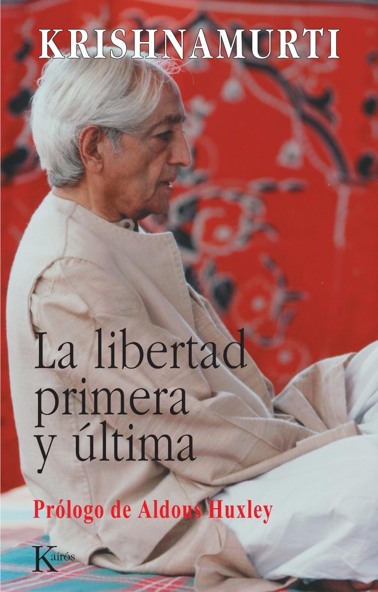 LA LIBERTAD PRIMERA Y ULTIMA (ED.ARG.)