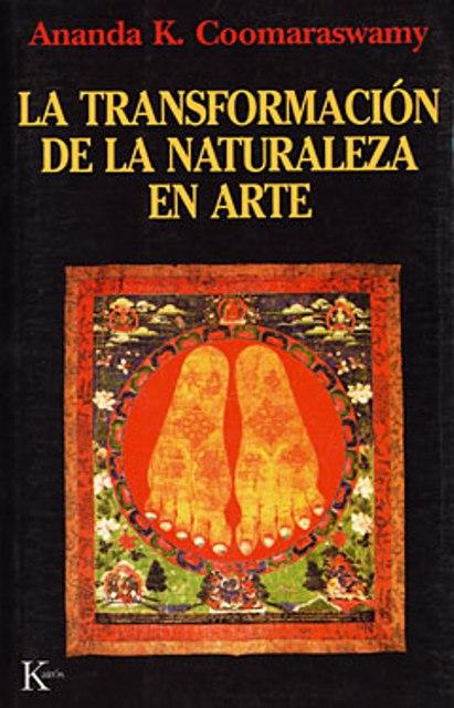 LA TRANSFORMACION DE LA NATURALEZA EN ARTE