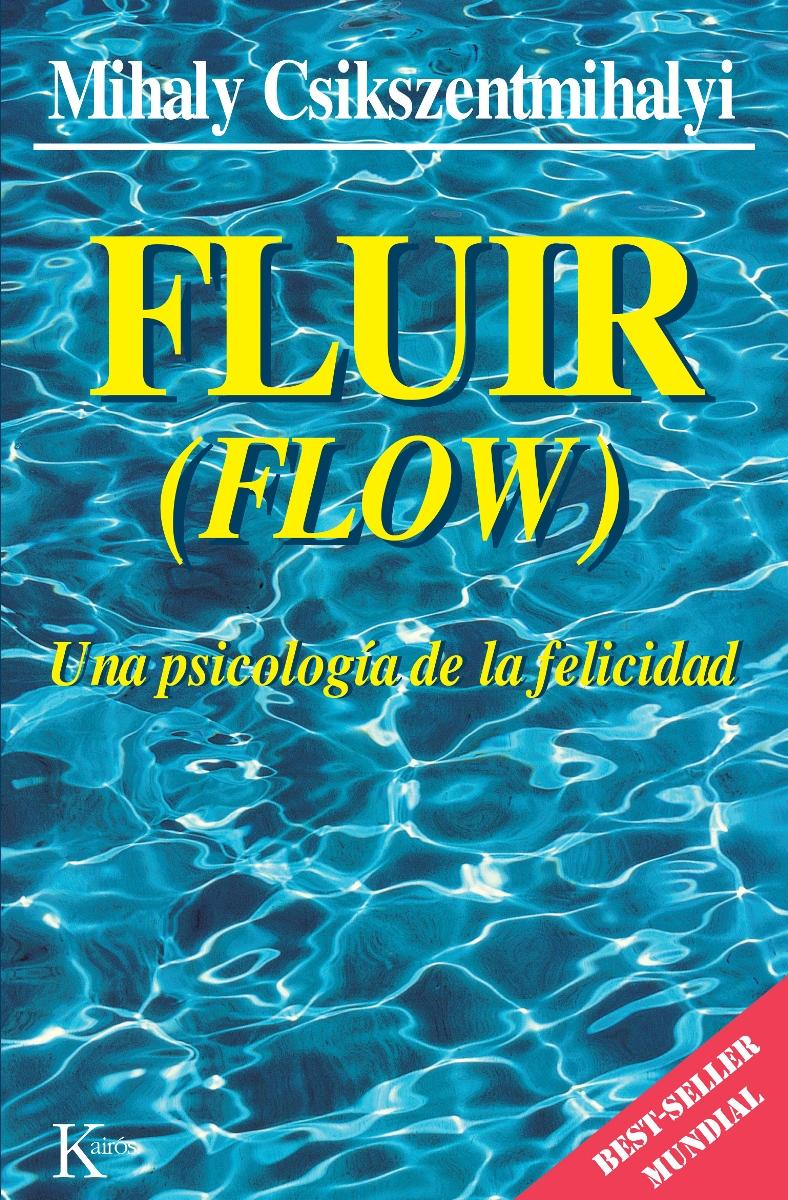 FLUIR ( FLOW). UNA PSICOLOGIA DE LA FELICIDAD (ED.ARG.)