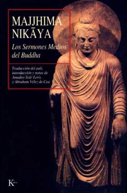 MAJJHIMA NIKAYA. LOS SERMONES MEDIOS DEL BUDDHA