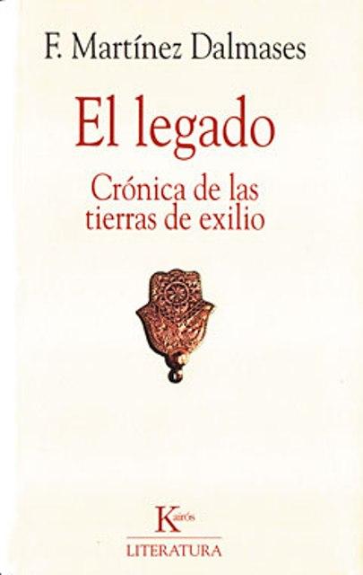 EL LEGADO . CRONICA DE LAS TIERRAS DE EXILIO