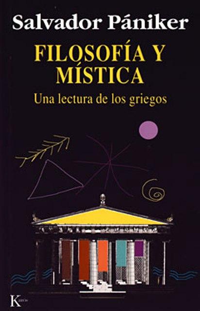FILOSOFIA Y MISTICA .UNA LECTURA DE LOS GRIEGOS