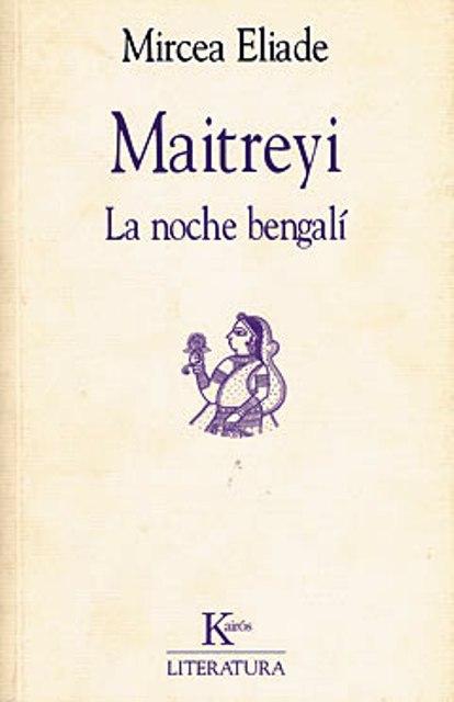 MAITREYI . LA NOCHE BENGALI