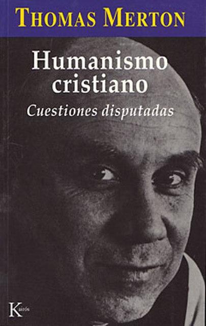HUMANISMO CRISTIANO. CUESTIONES DISPUTADAS