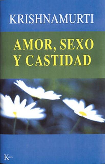AMOR , SEXO Y CASTIDAD