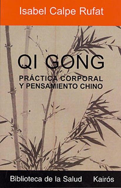 QI GONG . PRACTICA CORPORAL Y PENSAMIENTO CHINO